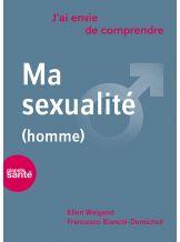 J'AI ENVIE DE COMPRENDRE... MA SEXUALITE (HOMME)