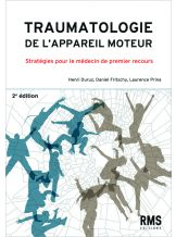 TRAUMATOLOGIE DE L'APPAREIL MOTEUR - 2e ED.