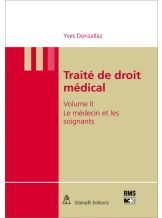 TRAITE DE DROIT MEDICAL - VOL II : LE MEDECIN ET LES SOIGNATS