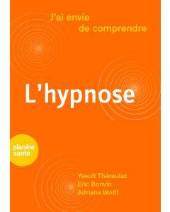 J'AI ENVIE DE COMPRENDRE... L'HYPNOSE