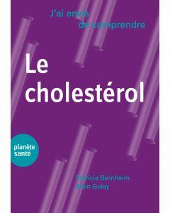 LE CHOLESTEROL (J'AI ENVIE DE COMPRENDRE)