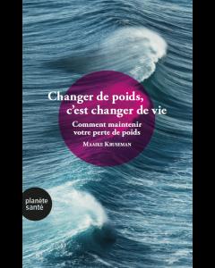 CHANGER DE POIDS, C'EST CHANGER DE VIE (EPUB)