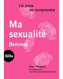J'AI ENVIE DE COMPRENDRE... MA SEXUALITE (FEMME)