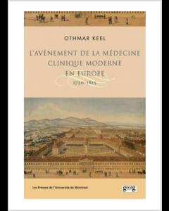 L'AVENEMENT DE LA MEDECINE CLINIQUE MODERNE EN EUROPE 1750-1815