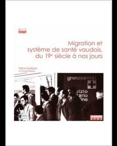MIGRATION ET SYSTEME DE SANTE VAUDOIS, DU 19E SIECLE A NOS