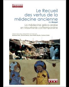 LE RECUEIL DES VERTUS DE LA MEDECINE ANCIENNE DE MAQARI