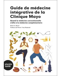 GUIDE DE MEDECINE INTEGRATIVE DE LA CLINIQUE MAYO