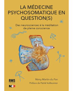 LA MEDECINE PSYCHOSOMATIQUE EN QUESTION(S)