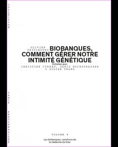 BIOBANQUES: COMMENT GERER NOTRE INTIMITE GENETIQUE?