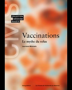 Vaccinations. Le mythe du refus