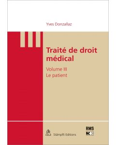 TRAITE DE DROIT MEDICAL - VOL III : LE PATIENT