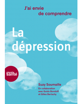 J'AI ENVIE DE COMPRENDRE... LA DEPRESSION (ED. 2012)
